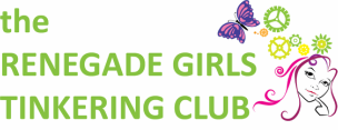 theRenegade Girls'Tinkering Club