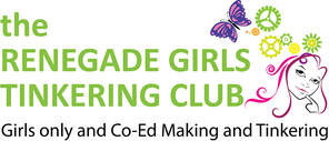 RENEGADE GIRLS TINKERING CLUB